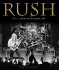 Rush : The Unauthorized Illustrated History