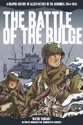 Battle of the Bulge : A Graphic History of Allied Victory in the Ardennes, 1944-1945