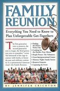 Family Reunion Everything You Need to Know to Plan Unforgettable Get-Togethers for Every Kin...