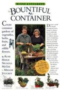 McGee & Stuckey's Bountiful Container A Container Garden of Vegetables, Herbs, Fruits, and E...