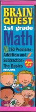 Brain Quest 1st Grade Math 750 Problems Addition and Subtraction  The Basics  Book One Ages 6-7