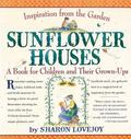 Sunflower Houses A Book for Children and Their Grown-Ups
