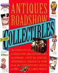 Antiques Roadshow Collectibles The Complete Guide to Collecting 20th Century Toys, Glassware...