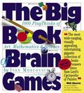 Big Book of Brain Games 1000 Play Thinks of Art, Mathematics & Science