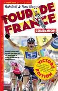 Tour De France Companion A Nuts, Bolts & Spokes Guide to the Greatest Race in the World