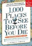 1,000 Places to See Before You Die, the second edition: Completely Revised and Updated with ...