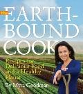 Earthbound Cook : 250 Recipes for Delicious Food and a Healthy Planet