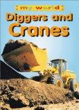 Diggers And Cranes (My World (Copper Beech))