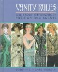 Vanity Rules A History of American Fashion and Beauty