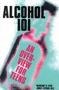 Alcohol 101 An Overview for Teens