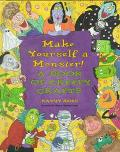 Make Yourself a Monster! A Book of Creepy Crafts