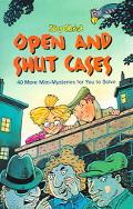 Open And Shut Cases Forty More Mini-Mysteries For You To Solve