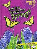 Are You Ready for Spring? (Lightning Bolt Books - Our Four Seasons)