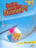 Are You Ready for Summer? (Lightning Bolt Books - Our Four Seasons)