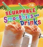Slurpable Smoothies and Drinks (You're the Chef)