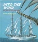 Into the Wind: Sailboats Then and Now (Here We Go!)