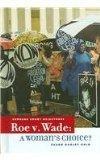 Roe V. Wade: A Woman's Choice? (Supreme Court Milestones)