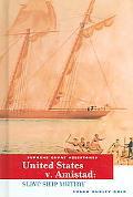 U.s. V. Amistad Slave Ship Mutiny