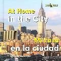 At Home in the City/mi Casa En La Ciudad