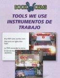 Tools We Use / Instumentos de trabajo (Bookworms Tools We Use / Instrumentos De Trabajo) (Sp...