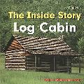Log Cabin: The Indise Story (Bookworms Inside Story)