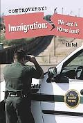 Immigration: This Land Is Whose Land? (Controversy!)