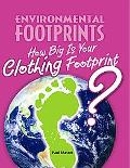How Big Is Your Clothing Footprint? (Environmental Footprints)