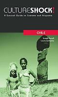Culture Shock! Chile A Survival Guide to Customs and Etiquette