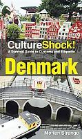 Culture Shock! Denmark: A Survival Guide to Customs and Etiquette (Culture Shock! Guides)