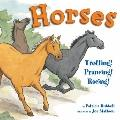 Horses : Trotting! Prancing! Racing!