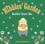 Nibbles' Garden : Another Green Tale