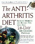 Anti-Arthritis Diet: Increase Mobility and Reduce Your Pain with This 28-Day Life-Changing P...