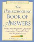 Homeschooling Book of Answers The 88 Most Important Questions Answered by Homeschooling's Mo...