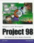 Managing with Microsoft Project 98: Your Resource for Better Business Productivity - Lisa A....