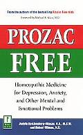 Prozac-Free: Homeopathic Medicine for Depression, Anxiety and Other Mental and Emotional Pro...