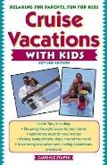 Cruise Vacations with Kids - Candyce H. Stapen - Paperback - REV