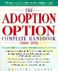 The Adoption Option: Complete Handbook, 2000-2001