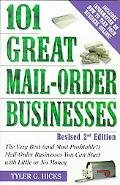 101 Great Mail-Order Businesses The Very Best (And Most Profitable) Mail-Order Businesses Yo...
