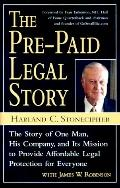 Pre-Paid Legal Story: The Story of One Man, His Company and Its Mission to Provide Affordabl...