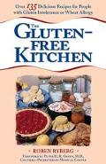 Gluten-Free Kitchen Over 135 Delicious Recipes for People With Gluten Intolerance or Wheat A...