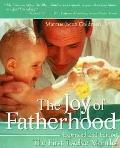 Joy of Fatherhood The First Twelve Months