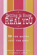 Getting to Know the Real You 50 Fun Quizzes Just for Girls