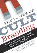 Power of Cult Branding How 9 Magnetic Brands Turned Customers into Loyal Followers (And Your...
