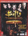 Buffy the Vampire Slayer Chaos Bleeds Prima's Official Strategy Guide