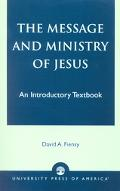 Message and Ministry of Jesus An Introductory Textbook