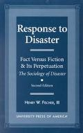 Response to Disaster Fact Versus Fiction & Its Perpetuation  The Sociology of Disaster
