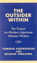 Outsider Within Ten Essays on Modern Japanese Women Writers