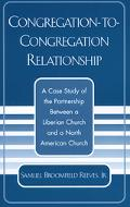 Congregation-To-Congregation Relationship A Case Study of the Partnership Between a Liberian...