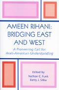 Ameen Rihani Bridging East And West A Pioneering Call For Arab-american Understanding