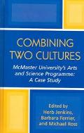 Combining Two Cultures McMaster University's Arts And Science Programme A Case Study